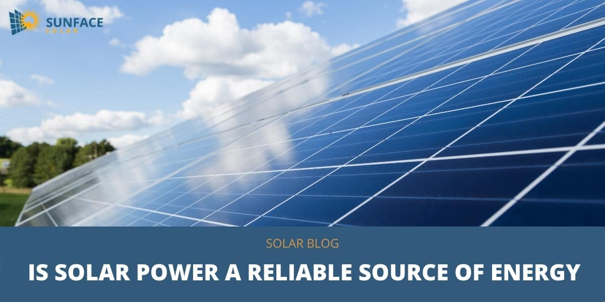 Is Solar Power A Reliable Source of Energy
